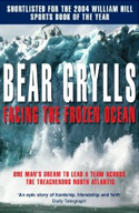 Livre Bear Grylls Facing the Frozen Ocean book