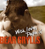 Livre Bear Grylls With Love Papa book