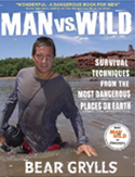 Livre Bear Grylls Man Vs. Wild: Survival Techniques from the Most Dangerous Places on Earth book