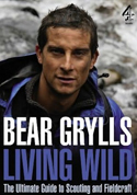 Livre Bear Grylls Living Wild: The Ultimate Guide to Scouting and Fieldcraft book