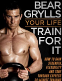 Livre Bear Grylls Your Life - Train For It